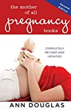 Douglas, Ann: The Mother of All Pregnancy Books