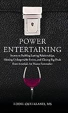 Power Entertaining: Secrets to Building…