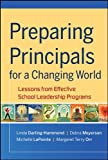 Darling-Hammond, Linda: Preparing Principals for a Changing World: Lessons From Effective School Leadership Programs