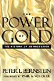 Bernstein, Peter L.: The Power of Gold: The History of an Obsession