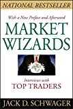 Schwager, Jack D.: Market Wizards, Updated: Interviews With Top Traders