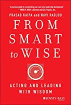 From Smart to Wise: Acting and Leading with…