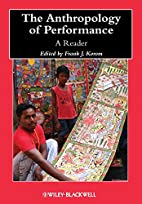 The Anthropology of Performance: A Reader by…