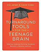 Turnaround Tools for the Teenage Brain:…