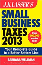 J.K. Lasser's Small Business Taxes 2013:…