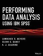 Performing Data Analysis Using IBM SPSS by…