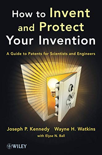 how-to-invent-and-protect-your-invention-a-guide-to-patents-for-scientists-and-engineers