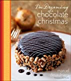 Desaulniers, Marcel: I'm Dreaming of a Chocolate Christmas