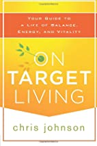 On Target Living: Your Guide to a Life of…