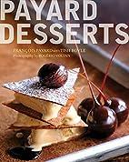 Payard Desserts by Francois Payard