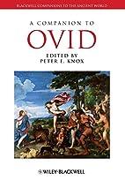A Companion to Ovid (Blackwell Companions to…