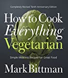 Bittman, Mark: How to Cook Everything Vegetarian
