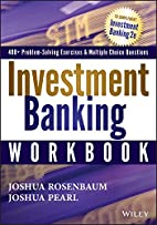 Investment Banking Workbook by Joshua…