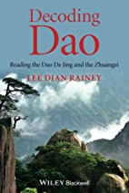 Decoding Dao: Reading the Dao De Jing and…