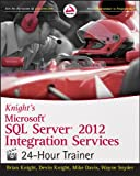 Knight, Brian: Knight's Microsoft SQL Server 2012 Integration Services: 24-Hour Trainer