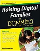 Raising Digital Families For Dummies (For…