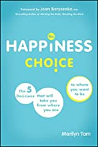 The Happiness Choice: The Five Decisions…