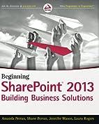 Beginning SharePoint 2013: Building Business…