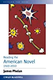 Phelan, James: Reading the American Novel 1920-2010 (Reading the Novel)