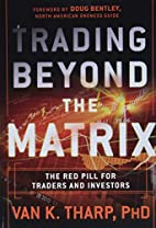 Trading Beyond the Matrix: The Red Pill for…