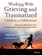 Working with Grieving and Traumatized…