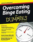 Overcoming Binge Eating For Dummies by…