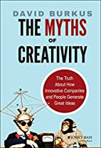 The Myths of Creativity: The Truth About How…