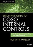 Moeller, Robert R.: Executive's Guide to COSO Internal Controls: Understanding and Implementing the New Framework (Wiley Corporate F&A)