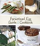 Golson, Terry: The Farmstead Egg Guide & Cookbook