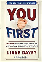 You First: Inspire Your Team to Grow Up, Get…