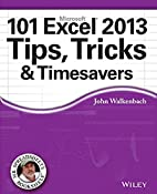 101 Excel 2013 Tips, Tricks and Timesavers…