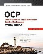 OCP: Oracle Database 12c Administrator…