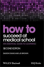 How to succeed at medical school : an…