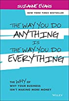 The Way You Do Anything is the Way You Do…