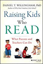 Raising Kids Who Read: What Parents and…