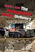 The Postcolonial Studies Dictionary by…