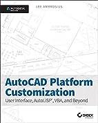 AutoCAD Platform Customization: AutoLISP by…
