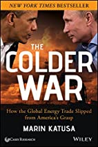 The Colder War: How the Global Energy Trade…