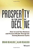 Prosperity in The Age of Decline: How to…
