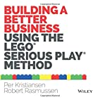 Building a Better Business Using the Lego…