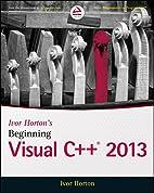 Ivor Horton's Beginning Visual C++ 2013…