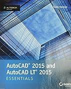 AutoCAD 2015 and AutoCAD LT 2015 Essentials:…