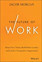 The Future of Work: Attract New Talent,…