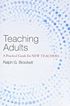 Teaching Adults: A Practical Guide for New…