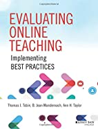 Evaluating Online Teaching: Implementing…