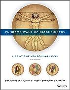 Fundamentals of Biochemistry by Donald Voet