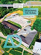 Designing the rural : global countryside in…