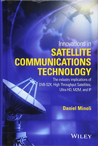 innovations-in-satellite-communications-and-satellite-technology-the-industry-implications-of-dvb-s2x-high-throughput-satellites-ultra-hd-m2m-and-ip