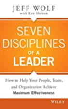 Seven Disciplines of A Leader by Jeff Wolf
