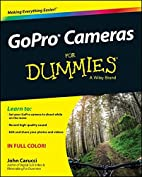 GoPro Cameras For Dummies by John Carucci